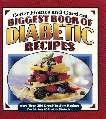 Better Homes and Gardens Biggest Book of Diabetic Recipes By Laning, Tricia (EDT)
