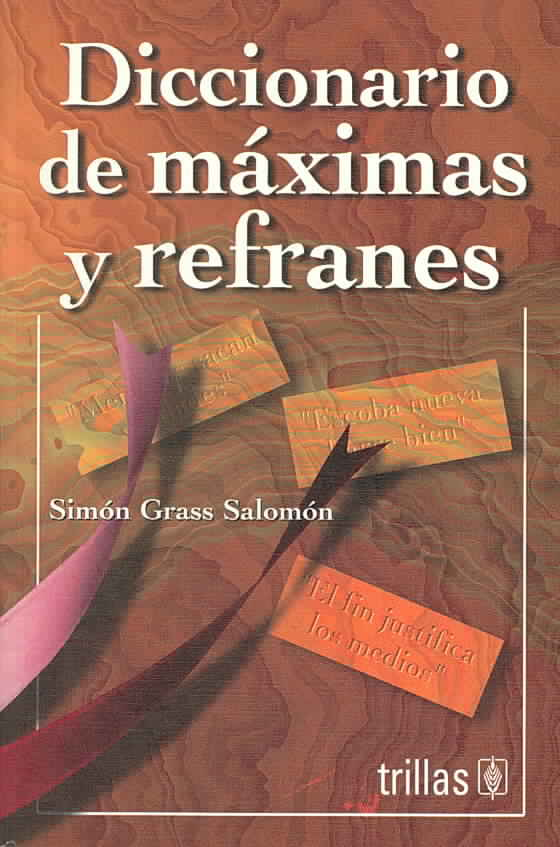 Diccionario de maximas y refranes/ Dictionary of Proverbs By Salomon, Simon Grass
